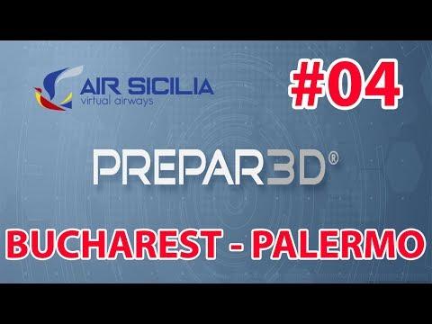 Prepar3Dv4 #04 - Bucharest-Palermo - Air Sicilia Virtual Airways- Gameplay ITA