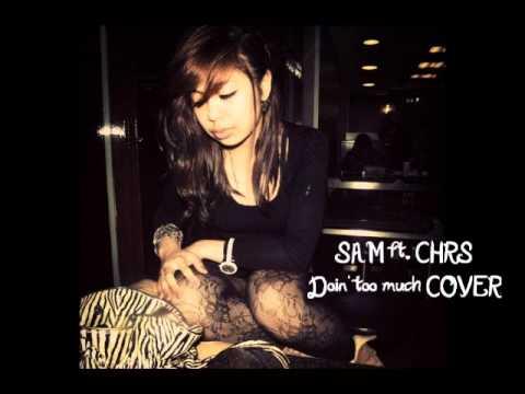 Doin' too much by Paula DeAnda COVER Sam ft CHRS