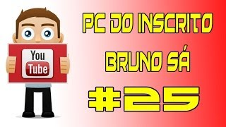 PC DO INSCRITO BRUNO SÁ #25