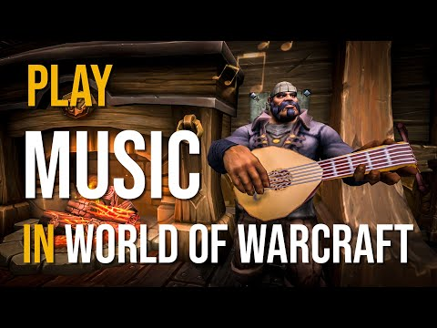 Play Music In World Of Warcraft And Become A Bard With Musician