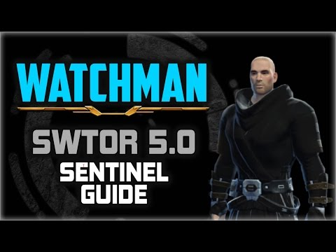 SWTOR 5.0 Sentinel WATCHMAN ⚔ Guide