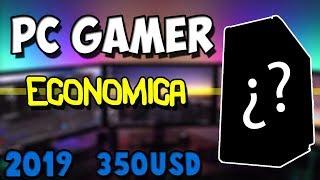 PC GAMER ECONOMICA PARA 2019
