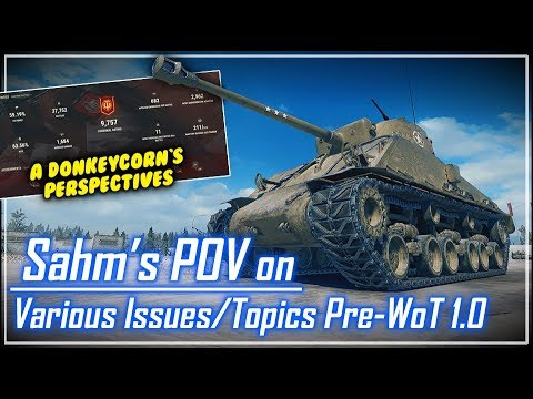 Sahm's POV on Various Issues/Topics Pre-WoT 1.0 || World of Tanks
