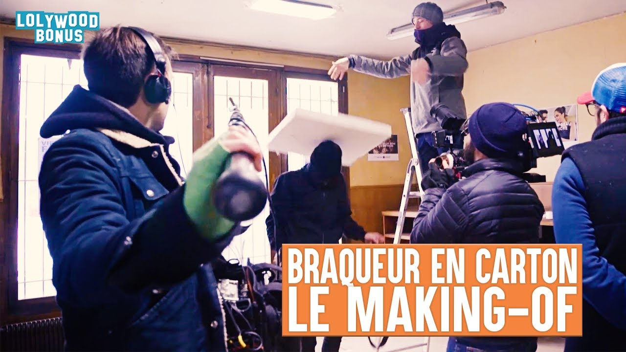 Braqueur en Carton : Le Making-Of