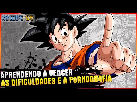 ANIME-SE: Dragon Ball - Vencendo a Pornografia com o Goku