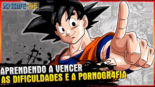 ANIME-SE: Dragon Ball - Vencendo a Pornografia com o Goku