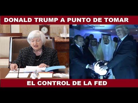 DONALD TRUMP A PUNTO DE APODERARSE DE LA RESERVA FEDERAL