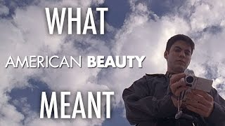 American Beauty - What it all Meant