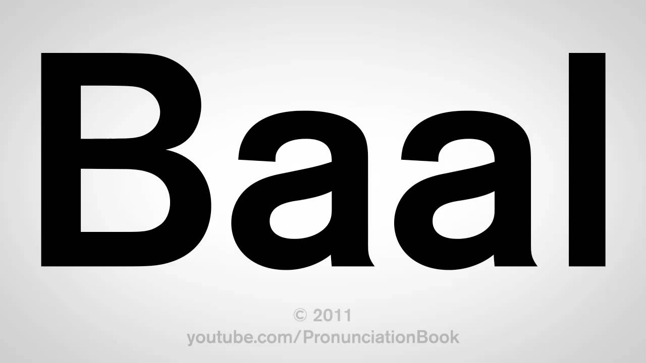 How To Pronounce Baal Youtube
