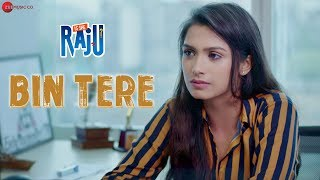 Bin Tere   Is She Raju   Ansh Gupta & Aditi Bhagat   Duran Maibam