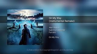 Alan Walker_ On My Way _(Instrumental Remake)_ feat. Sabrina Carpenter & Farruko.