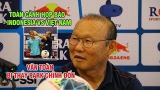 Thầy Park tiết lộ Quang Hải sẽ thay Tuấn Anh đá tiền vệ đối đầu Indonesia: Toàn cảnh họp báo