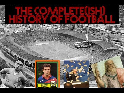 The Complete History Of Football
