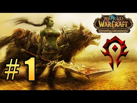 World of Warcraft - Warlords of Draenor - Начало пути #1