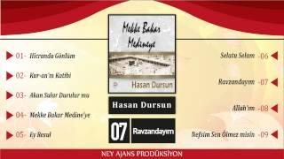 Hasan Dursun - Ravzandayım