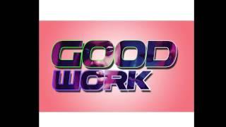 Good Work (Rihanna ft Drake - Work)