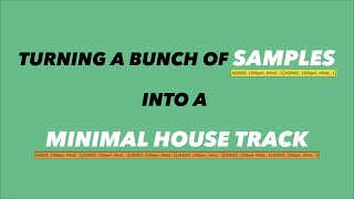 making a minimal house track just with samples | distilled noise