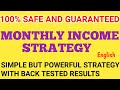 Monthly Income Strategy | Safe Monthly Income English