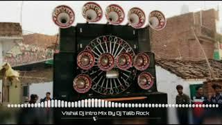 Vishal Dj Mauranipur Intro Mix By Dj Talib Rock