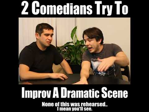 2 Comedians Try To Improv A Dramatic Scene