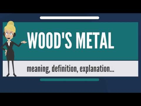 What is WOOD'S METAL? What does WOOD'S METAL mean? WOOD'S METAL meaning, definition & explanation