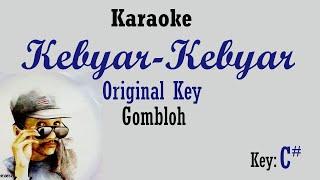 Kebyar-Kebyar (Karaoke) Gomloh Original Key