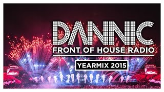 Dannic presents Front Of House Radio 054 (Yearmix 2015)(This is the 2015 Yearmix of Front Of House Radio! I've selected the best tracks of Front Of House Radio, check it out! Subscribe to my channel now!, 2015-12-15T18:00:02.000Z)
