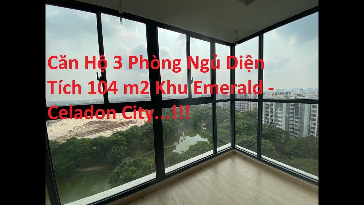 Video thực tế căn hộ 3PN diện tích 104 m2 khu Emerald dự án Celadon City