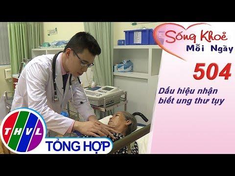 THVL | Dấu hiệu nhận biết ung thư tụy | Sống khỏe mỗi ngày - Kỳ 504