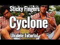 Sticky Fingers - Cyclone - Ukulele Tutorial For Two Ukuleles - Tabs & Chords