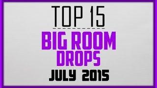 Gambar cover Top 15 Big Room Drops #5 (July 2015)