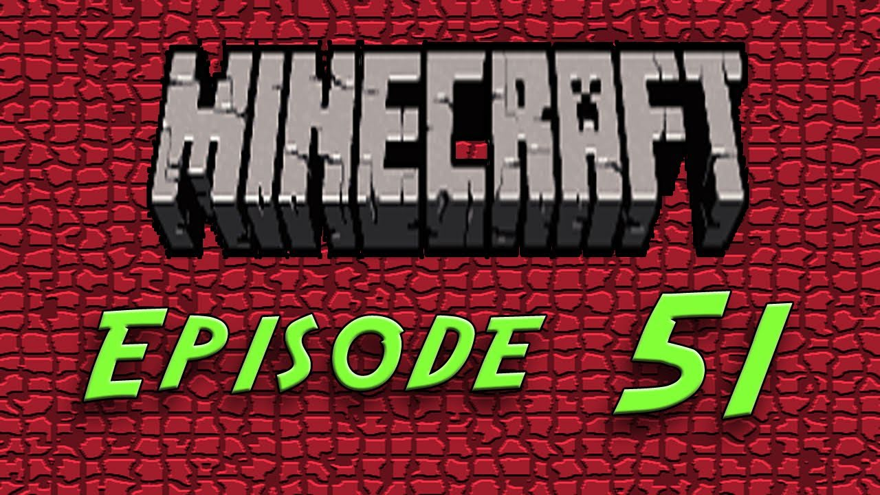 minecraft episode 51 come into my bedroom youtube