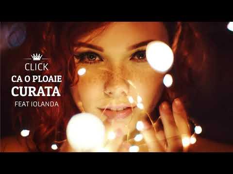 Click - Ca o ploaie curata (feat Iolanda)
