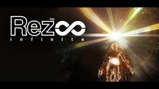 ARE YOU READY TO GET MIND F*CKED?!?! | Rez Infinite - Part 1 - Area 1 | PLEASE DONATE