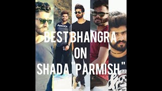 Shada | DJ Loveneet | BHangra | Parmish  Verma | BIB Crew |2018