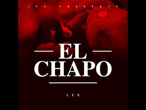 LEO - EL CHAPO (OFFICIAL VIDEO)