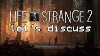 Let's Discuss Life is Strange 2 but ON ACID