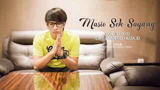 Permalink to MASIO SEK SAYANG - ILUX ID (OFFICIAL VIDEO)