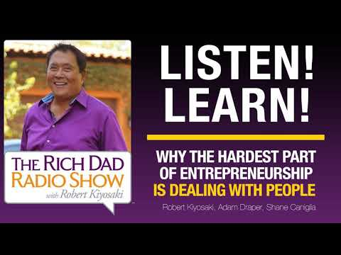 HEAR WHY THE HARDEST PART OF ENTREPRENEURSHIP IS DEALING WITH PEOPLE – Robert Kiyosaki