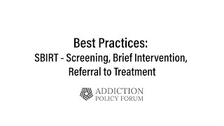 Best Practices: SBIRT - Screening, Brief Intervention, Referral to Treatment