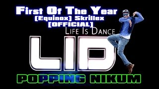 First Of The Year (Equinox) - Skrillex | POPPING NIKUM | DUBSTEP KUSH