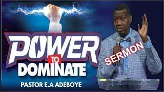 Pastor EA Adeboye Sermon_ POWER TO DOMINATE