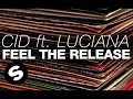 CID ft. Luciana - Feel The Release (Original Mix)