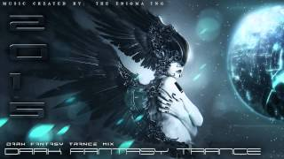 2 Hours of Dark Fantasy Trance by The Enigma TNG