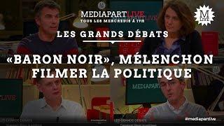 «Baron noir», Mélenchon, Nuit Debout: comment filmer la politique