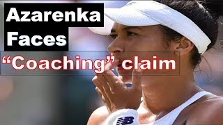 Illegal coaching accusation irks Azarenka | Tennis |