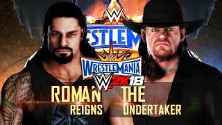 WWE 2K18 - Roman Reigns vs The Undertaker Wrestlemania 33! ( Rematch)