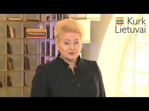 Prezidentė Dalia Grybauskaitė kviečia sugrįžti ir kurti Lietuvai!
