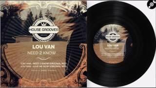 Lou Van -  Need 2 Know  ( Original Mix)