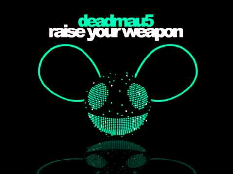 Deadmau5  Raise Your Weapon Lyrics